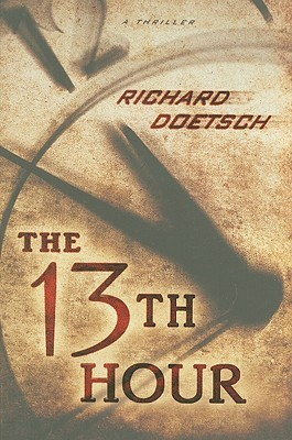The 13th Hour by Richard Doetsch
