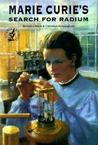 Marie Curie's Search for Radium Marie Curie's Search for Radium