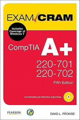 CompTIA A+ 220-701 and 220-702 Exam Cram by David L. Prowse