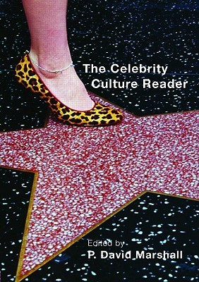 The Celebrity Culture Reader by P. Da Marshall