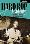 Hard Bop Academy: The Sidemen of Art Blakey and the Jazz Messengers