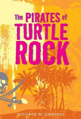 The Pirates of Turtle Rock by Richard W. Jennings