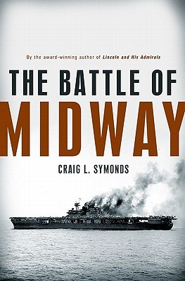 The Battle of Midway by Craig L. Symonds