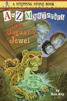 The Jaguar's Jewels (A to Z Mysteries, #10)