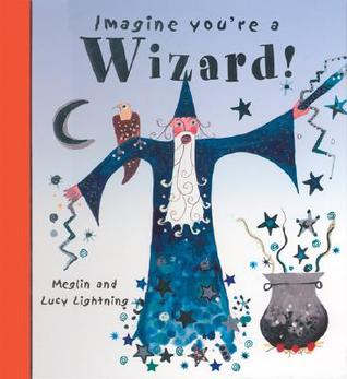 Imagine You're a Wizard by Meg Clibbon