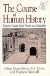 The Course of Human History: Civilization and Social Process: Civilization and Social Process