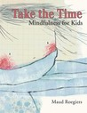 Take the Time: Mindfulness for Kids
