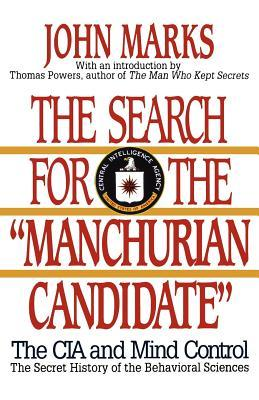 The Search for the Manchurian Candidate by John D. Marks