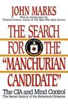 The Search for the Manchurian Candidate: The CIA & Mind Control
