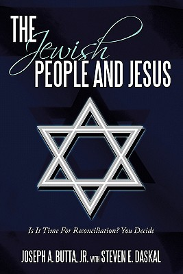 The Jewish People and Jesus: Is It Time for Reconciliation? You Decide