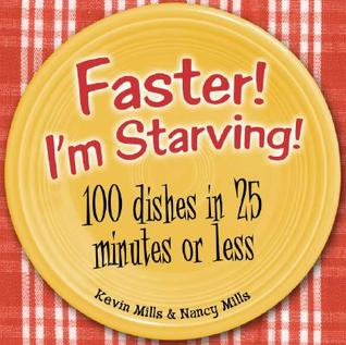 Free download online Faster! I'm Starving!: 100 Dishes in 25 Minutes or Less FB2