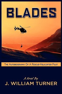 Blades the Autobiography of a Rescue-Helicopter Pilot