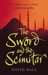Sword And The Scimitar by David  Ball