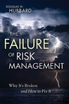 The Failure of Risk Management: Why It's Broken and How to Fix It por