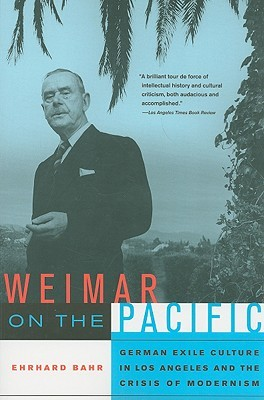 Weimar on the Pacific by Ehrhard Bahr