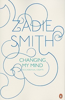 Changing My Mind by Zadie Smith