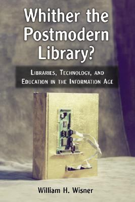 Whither the Postmodern Library? by William H. Wisner