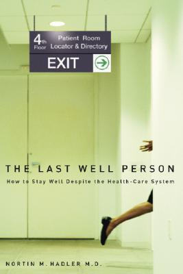 The Last Well Person by Nortin M. Hadler