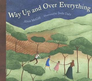Way Up and Over Everything by Alice McGill