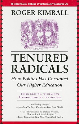 Tenured Radicals by Roger Kimball