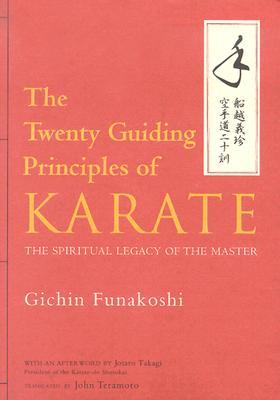 The Twenty Guiding Principles of Karate by Gichin Funakoshi