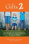 Gifts: No. 2: How People with Down Syndrome Enrich the World