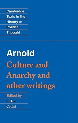 Culture and Anarchy & Other Writings by Matthew Arnold