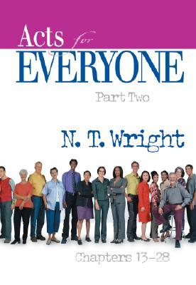 Acts for Everyone, Part 2: Chapters 13-28 (New Testament For Everyone)