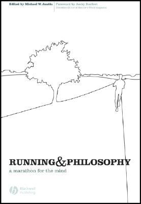 Running and Philosophy by Michael W. Austin