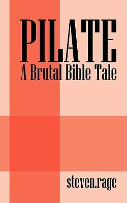Pilate: A Brutal Bible Tale