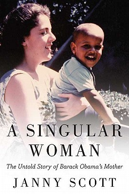 A Singular Woman by Janny Scott