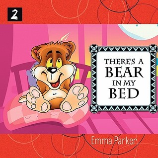 There's a Bear in My Bed by Emma Parker