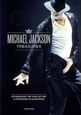 Michael Jackson Treasures   Celebrating The King Of Pop In Me... by Jason  King