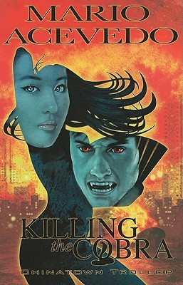 Killing the Cobra Chinatown Trollop by Mario Acevedo