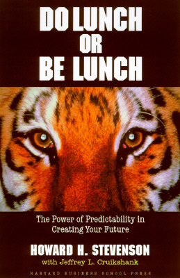 Do Lunch or Be Lunch: The Power of Predictability in Creating Your Future