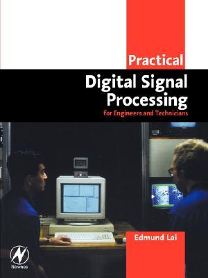 Practical digital signal processing for engineers and technicians