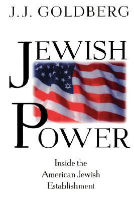 Jewish Power by J.J. Goldberg