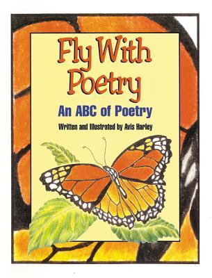 Fly with Poetry: An ABC of Poetry
