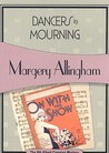 Dancers in Mourning (Albert Campion Mystery #8)