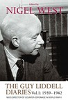 The Guy Liddell Diaries, Volume I: 1939-1942: MI5's Director of Counter-Espionage in World War II