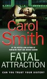 Fatal Attraction. Carol Smith
