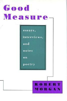 Good Measure: Essays, Interviews, and Notes on Poetry