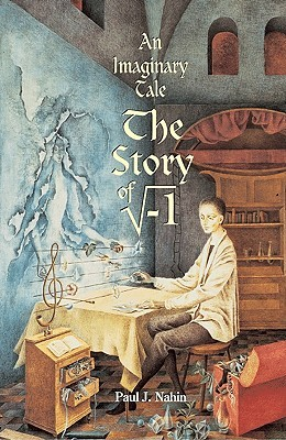 An Imaginary Tale: The Story of the Square Root of Minus One
