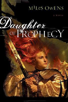 Daughter Of Prophecy by Miles Owens