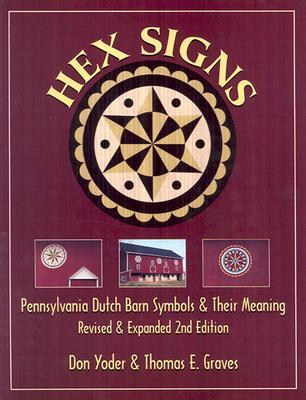 Review Hex Signs: Pennsylvania Dutch Barn Symbols & Their Meaning: Revised & Expanded MOBI by Don Yoder, Thomas E. Graves