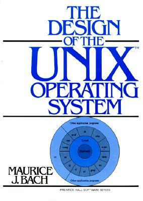 The Design of the UNIX Operating System by Maurice J. Bach