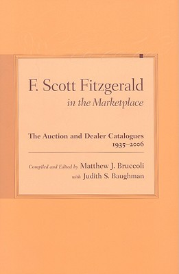 F. Scott Fitzgerald in the Marketplace: The Auction and Dealer Catalogues, 1935-2006
