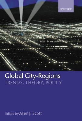 Global City Regions: Trends, Theory, Policy