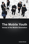 The Mobile Youth by Graham   Brown