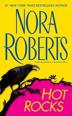 Hot Rocks by Nora Roberts